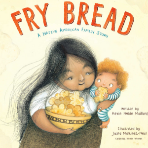 Fry Bread: A Native American Family Story Books All Kids Should Read Before They're 12
