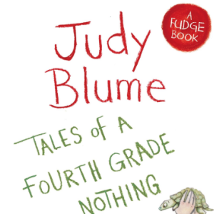 Tales of a Fourth Grade Nothing (Fudge) Books All Kids Should Read Before They're 12
