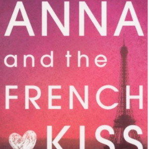 Anna and the French Kiss (Anna & the French Kiss 1) Top 25 Best Teen Romance Books