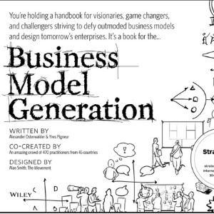 Business Model Generation_ A Handbook for Visionaries, Game Changers, and Challengers 10 Best Entrepreneur Books for Teenagers