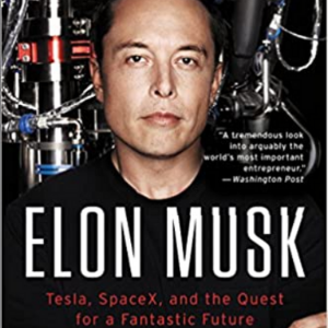 Elon Musk_ How the Billionaire CEO of SpaceX and Tesla is Shaping our Future 10 Best Entrepreneur Books for Teenagers