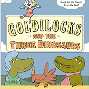 Goldilocks and the Three Dinosaurs 20 Funny Kids Books Every Parent Should Buy