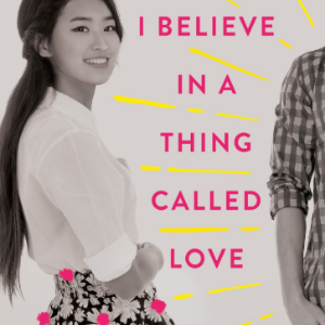 I Believe in a Thing Called Love Top 25 Best Teen Romance Books