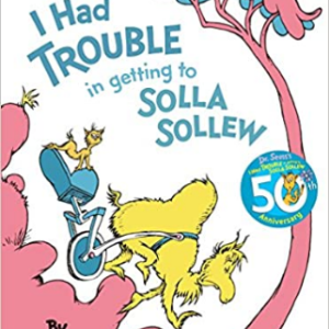 I Had Trouble in Getting to Solla Sollew 25 Most Popular Dr. Seuss Books For Children's