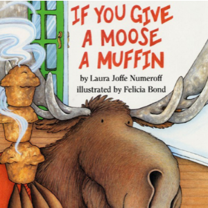 If You Give a Moose a Muffin 30 Most Popular Kids Reading Books