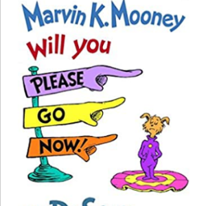 Marvin K. Mooney Will You Please Go Now! (Bright and Early Books for Beginning Beginners) 25 Most Popular Dr. Seuss Books For Children's