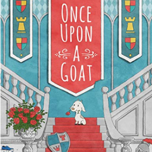 Once Upon a Goat 20 Funny Kids Books Every Parent Should Buy
