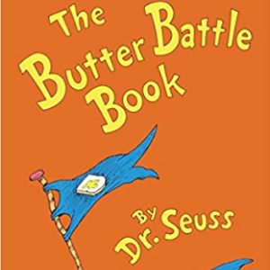 The Butter Battle Book: (New York Times Notable Book of the Year) (Classic Seuss) 25 Most Popular Dr. Seuss Books For Children's