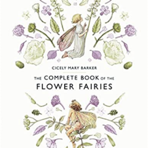 The Complete Book of the Flower Fairies 30 Most Popular Fairy Books
