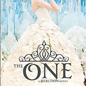 The One (The Selection, Book 3) (The Selection Series) Top 25 Best Teen Romance Books