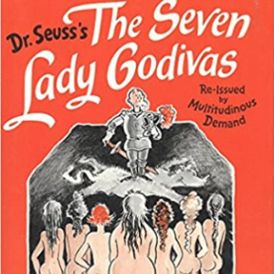 The Seven Lady Godivas: The True Facts Concerning History's Barest Family 25 Most Popular Dr. Seuss Books For Children's