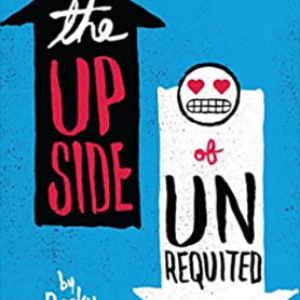 The Upside of Unrequited Top 25 Best Teen Romance Books