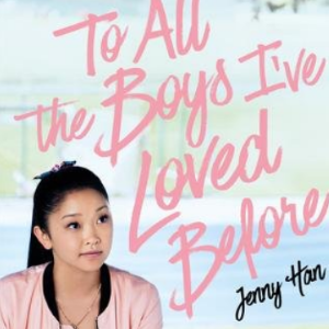 To All The Boys I've Loved Before: FILM TIE IN EDITION  Top 25 Best Teen Romance Books