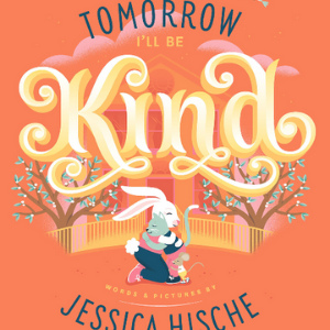 Tomorrow i'll be kind Best Picture Books 2020 For Kids