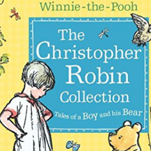 Winnie-the-Pooh: The Christopher Robin Collection (Tales of a Boy and his Bear) Best Novels For Children