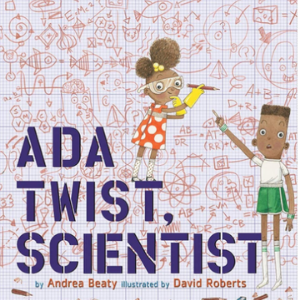 Ada Twist, Scientist Top 25 Best Books For 6 Year Olds