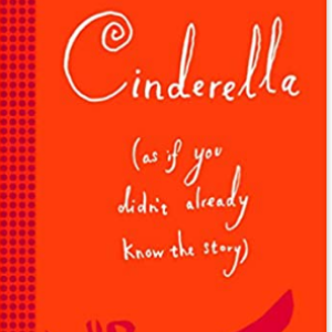 Cinderella (As If You Didn't Already Know the Story) Top 25 Best 3rd Grade Books