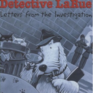 Detective LaRue: Letters from the Investigation 25 Must-Read Mystery Books For Kids