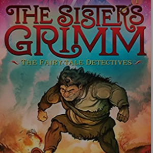 Fairy-Tale Detectives (The Sisters Grimm #1): 10th Anniversary Edition (Sisters Grimm, The) Top 25 Best Books For 6 Year Olds