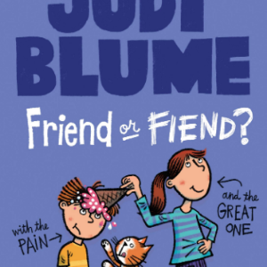 Friend or Fiend? with the Pain and the Great One (Pain and the Great One Series) 25 Most Popular Judy Blume Books For Everyone Should Read