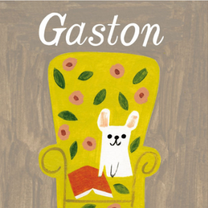 Gaston (Gaston and Friends) Top 25 Best Books For 6 Year Olds