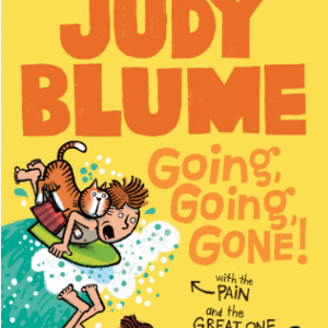 Going, Going, Gone! with the Pain and the Great One (Pain and the Great One Series) 25 Most Popular Judy Blume Books For Everyone Should Read