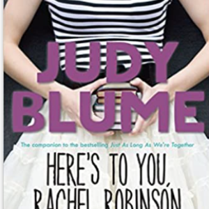Here's to You, Rachel Robinson 25 Most Popular Judy Blume Books For Everyone Should Read