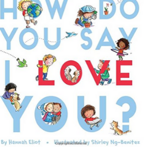 How Do You Say I Love You? Top 30 Best Books For 2 Year Olds Kids
