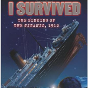 I Survived the Sinking of the Titanic, 1912 25 Highly Recommended Best Chapter Books For 4th Graders