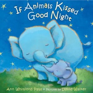 If Animals Kissed Good Night Top 30 Best Books For 2 Year Olds Kids