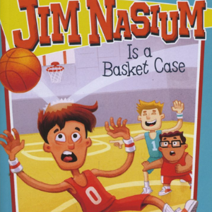 Jim Nasium Is a Basket Case Top 25 Best Books For 7 Year Olds Childrens