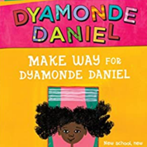 Make Way for Dyamonde Daniel (A Dyamonde Daniel Book) 25 Highly Recommended Best Chapter Books For 4th Graders