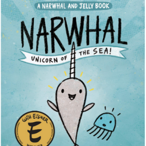 Narwhal: Unicorn of the Sea (A Narwhal and Jelly Book #1) Top 25 Best Books For 7 Year Olds Children's