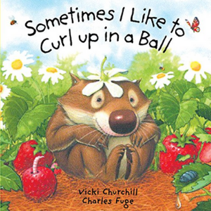 Sometimes I Like to Curl Up in a Ball Top 30 Best Books For 2 Year Olds Kids