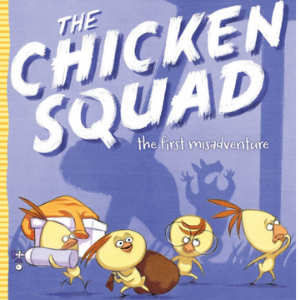 The Chicken Squad: The First Misadventure (1) Top 25 Best Books For 7 Year Olds Children's