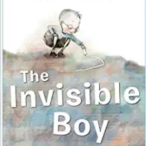 The Invisible Boy Top 25 Best Books For 6 Year Olds