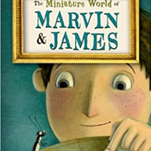 The Miniature World of Marvin & James (The Masterpiece Adventures (1)) Top 25 Best 2nd Grade Reading Books