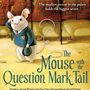 The Mouse with the Question Mark Tail  Top 25 Best 3rd Grade Books