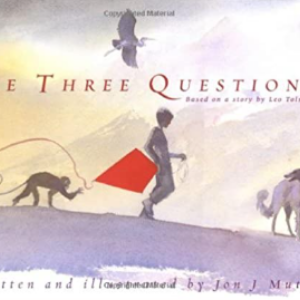The Three Questions [Based on a story by Leo Tolstoy] Top 25 Best Books For 6 Year Olds