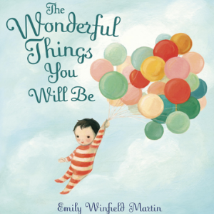 The Wonderful Things You Will Be  30 Recommended Best Books for 3 Year Olds Kids