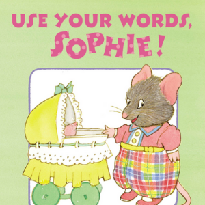 Use Your Words, Sophie Top 30 Best Books For 2 Year Olds Kids