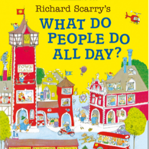 What Do People Do All Day? Top 20 Best Richard Scarry Books For Childrens