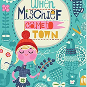 When Mischief Came to Town 25 Highly Recommended Best Chapter Books For 4th Graders