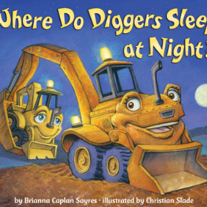 Where Do Diggers Sleep at Night? 30 Recommended Best Books for 3 Year Olds Kids