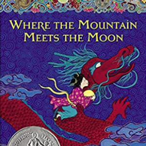 Where the Mountain Meets the Moon (Pefection Learning) Top 25 Wonderfull Books For 5th Graders