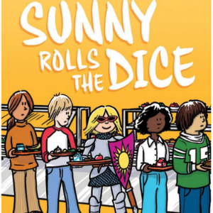 Sunny Rolls the Dice Top 25 Most Popular Graphic Novels For Girls