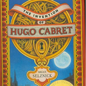 The Invention of Hugo Cabret Top 30 Most Popular Books For 6th Graders To Read