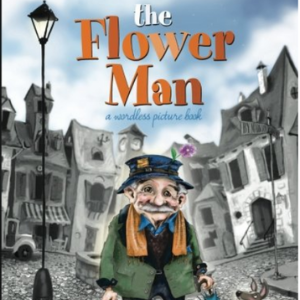 The Flower Man Top 25 Amazing Wordless Picture Books